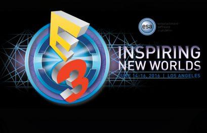 E3 2016 : Les rendez-vous à ne pas manquer