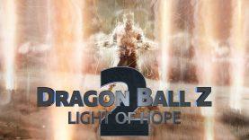 Dragon Ball Z Light of Hope: Le fan-film est disponible