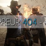 ERREUR 404 PGW 2018 et red Dead Redemption 2