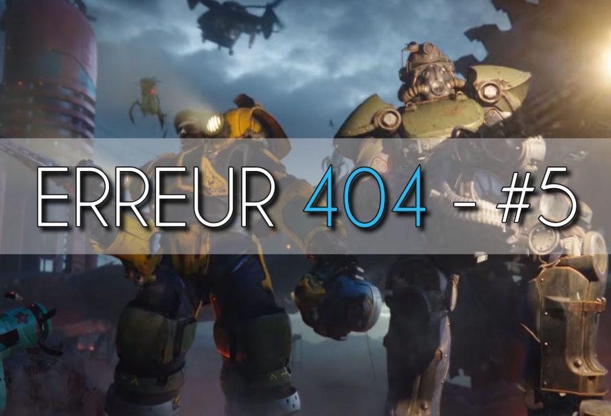 Erreur 404 #5 : L'actu du JV, Fallout 76 et Narcos Mexico