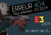 E3 2019: Nos attentes en vidéo avec alfassassini