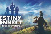 TEST Destiny Connect Tick Tock Travelers: Un JRPG qui manque de tout